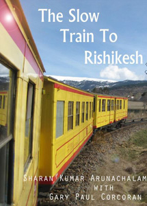 The Slow Train to Rishikesh